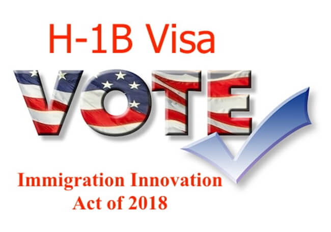 Highlights of Newly Introduced Immigration Innovation Act of 2018 for H1B, H4 and F1 Visa Holders